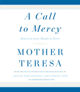 A Call to Mercy: Hearts to Love, Hands to Serve (AudioBook) (CD) - ISBN: 9781524734350