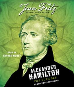 Alexander Hamilton: the Outsider:  (AudioBook) (CD) - ISBN: 9781524757557