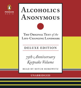 Alcoholics Anonymous: The Original Text of the Life-Changing Landmark, Deluxe Edition (AudioBook) (CD) - ISBN: 9781611763898