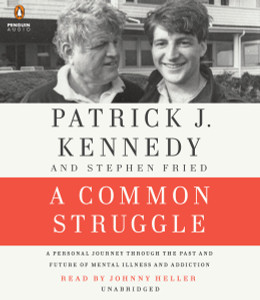 A Common Struggle: A Personal Journey Through the Past and Future of Mental Illness and Addiction (AudioBook) (CD) - ISBN: 9781611764659