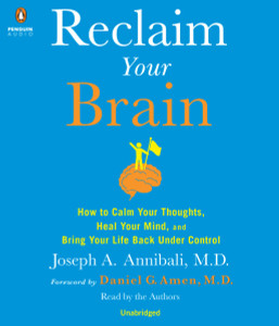 Reclaim Your Brain: How to Calm Your Thoughts, Heal Your Mind, and Bring Your Life Back Under Control (AudioBook) (CD) - ISBN: 9781611764802