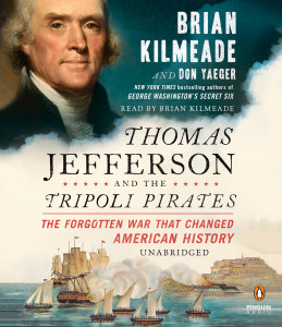 Thomas Jefferson and the Tripoli Pirates: The Forgotten War That Changed American History (AudioBook) (CD) - ISBN: 9781611764826