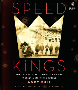 Speed Kings: The 1932 Winter Olympics and the Fastest Men in the World (AudioBook) (CD) - ISBN: 9781611764840