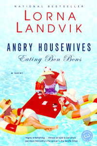 Angry Housewives Eating Bon Bons:  - ISBN: 9780345442826
