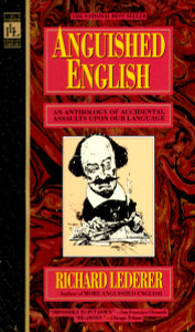 Anguished English: An Anthology of Accidental Assualts Upon Our Language - ISBN: 9780440203520