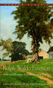 Ralph Waldo Emerson: Selected Essays, Lectures and Poems - ISBN: 9780553213881