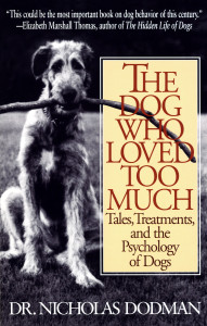 The Dog Who Loved Too Much: Tales, Treatments and the Psychology of Dogs - ISBN: 9780553375268