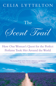The Scent Trail: How One Woman's Quest for the Perfect Perfume Took Her Around the World - ISBN: 9780451226242