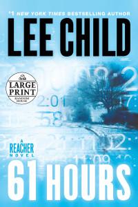 61 Hours: A Jack Reacher Novel - ISBN: 9780739377673