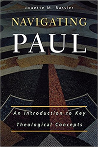 Navigating Paul: An Introduction to Key Theological Concepts ISBN: 9780664227418