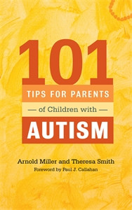101 Tips for Parents of Children with Autism: Effective Solutions for Everyday Challenges - ISBN: 9781849059602