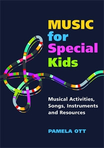 Music for Special Kids: Musical Activities, Songs, Instruments and Resources - ISBN: 9781849058582