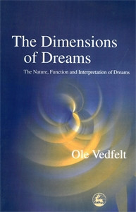 The Dimensions of Dreams: The Nature, Function, and Interpretation of Dreams - ISBN: 9781843100683