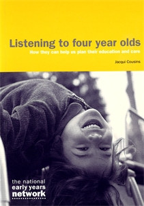 Listening to Four Year Olds: How they can help us plan their care and education - ISBN: 9781870985505