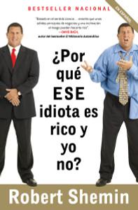 ¿Por qué ese idiota es rico y yo no?:  - ISBN: 9780307390813