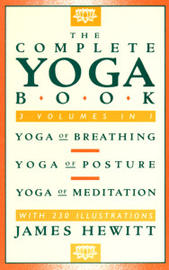 The Complete Yoga Book: Yoga of Breathing, Yoga of Posture, Yoga of Meditation - ISBN: 9780805209693