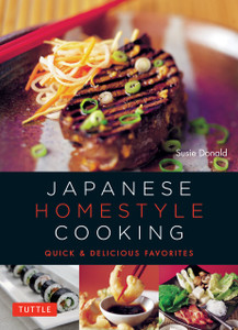 Japanese Homestyle Cooking: Quick and Delicious Favorites - ISBN: 9784805313305