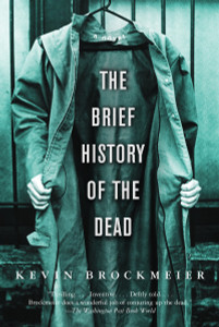 The Brief History of the Dead:  - ISBN: 9781400095957