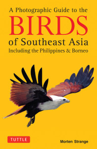 A Photographic Guide to the Birds of Southeast Asia: Including the Philippines and Borneo - ISBN: 9780804844512