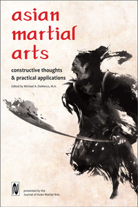 Asian Martial Arts: Constructive Thoughts and Practical Applications - ISBN: 9781893765047