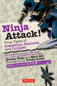 Ninja Attack! : True Tales of Assassins, Samurai, and Outlaws - ISBN: 9784805312186