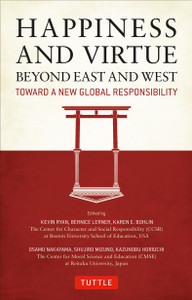 Happiness and Virtue Beyond East and West: Toward a New Global Responsibility - ISBN: 9784805312292