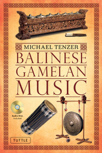 Balinese Gamelan Music:  - ISBN: 9780804841863