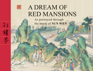 A Dream of Red Mansions: As portrayed through the brush of Sun Wen - ISBN: 9781602200043