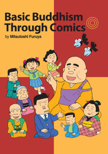Basic Buddhism Through Comics:  - ISBN: 9780984204403