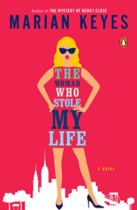 The Woman Who Stole My Life: A Novel - ISBN: 9780143109358