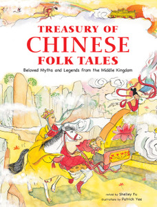 Treasury of Chinese Folk Tales: Beloved Myths and Legends from the Middle Kingdom - ISBN: 9780804838078