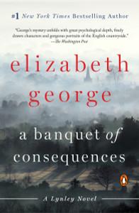 A Banquet of Consequences: A Lynley Novel - ISBN: 9780451467850