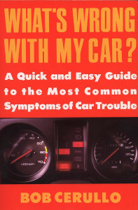What's Wrong with My Car?: A Quick and Easy Guide to Most Common Symptoms of Car Trouble - ISBN: 9780452269934