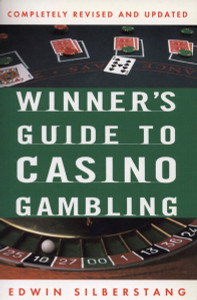 The Winner's Guide to Casino Gambling: Completely Revised and Updated - ISBN: 9780452276987