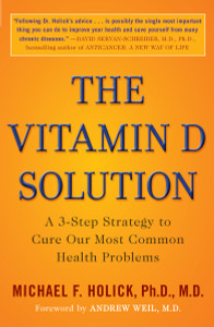 The Vitamin D Solution: A 3-Step Strategy to Cure Our Most Common Health Problems - ISBN: 9780452296886