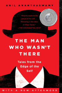 The Man Who Wasn't There: Tales from the Edge of the Self - ISBN: 9781101984321