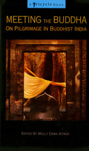 Meeting the Buddha: On Pilgrimage in Buddhist India - ISBN: 9781573225069