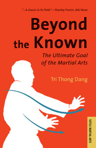 Beyond the Known: The Ultimate Goal of the Martial Arts - ISBN: 9780804834650