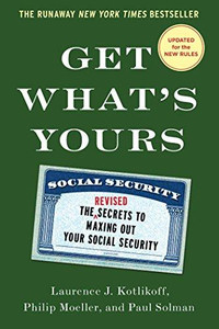 Get What's Yours - Revised & Updated: The Secrets to Maxing Out Your Social Security (The Get What's Yours Series) - ISBN: 9781501144769