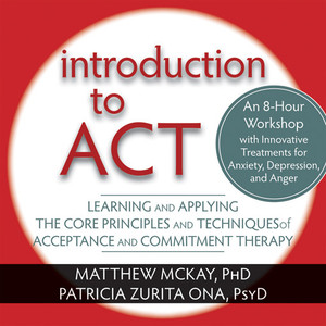 Introduction to ACT: Learning and Applying the Core Principles and Techniques of Acceptance and Commitment Therapy - ISBN: 9781608821709