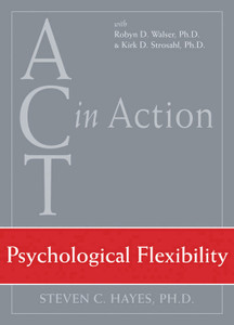 ACT in Action: Psychological Flexibility - ISBN: 9781572245327