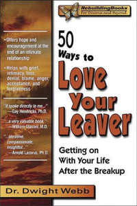 50 Ways to Love Your Leaver: Getting on With Your Life After the Breakup - ISBN: 9781886230224