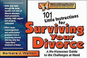 101 Little Instructions for Surviving Your Divorce: A No-Nonsense Guide to the Challenges at Hand - ISBN: 9781886230248