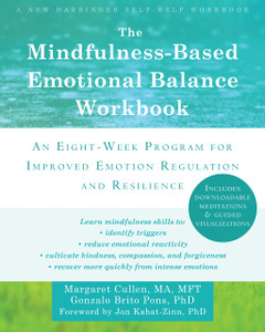 The Mindfulness-Based Emotional Balance Workbook: An Eight-Week Program for Improved Emotion Regulation and Resilience - ISBN: 9781608828395