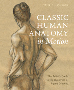 Classic Human Anatomy in Motion: The Artist's Guide to the Dynamics of Figure Drawing - ISBN: 9780770434144