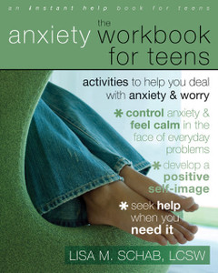 The Anxiety Workbook for Teens: Activities to Help You Deal with Anxiety and Worry - ISBN: 9781572246034