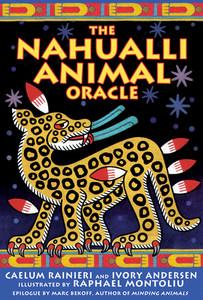 The Nahualli Animal Oracle:  - ISBN: 9781591430179