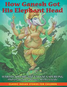 How Ganesh Got His Elephant Head:  - ISBN: 9781591430216