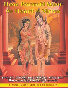 How Parvati Won the Heart of Shiva:  - ISBN: 9781591430421