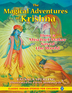 The Magical Adventures of Krishna: How a Mischief Maker Saved the World - ISBN: 9781591431107